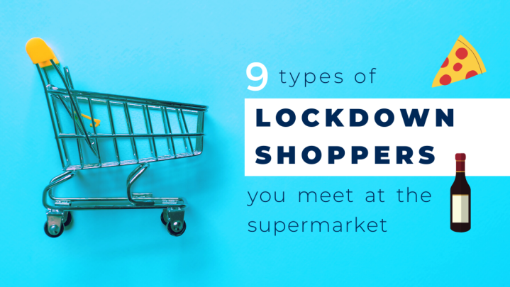 9 Types of Lockdown Shoppers you meet at the Supermarket