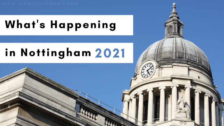 What's Happening in Nottingham 2021