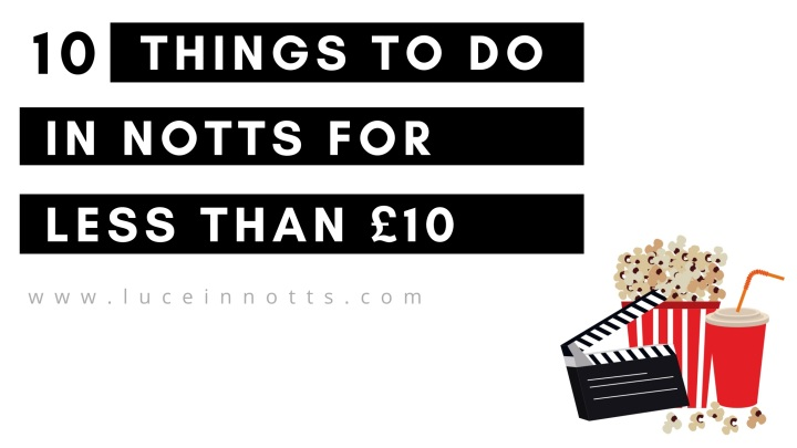 10 Things to do in Notts (for less than aTenner!)
