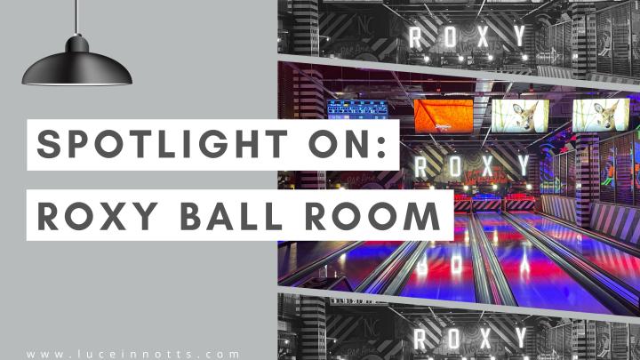 Spotlight on: Roxy BallRoom